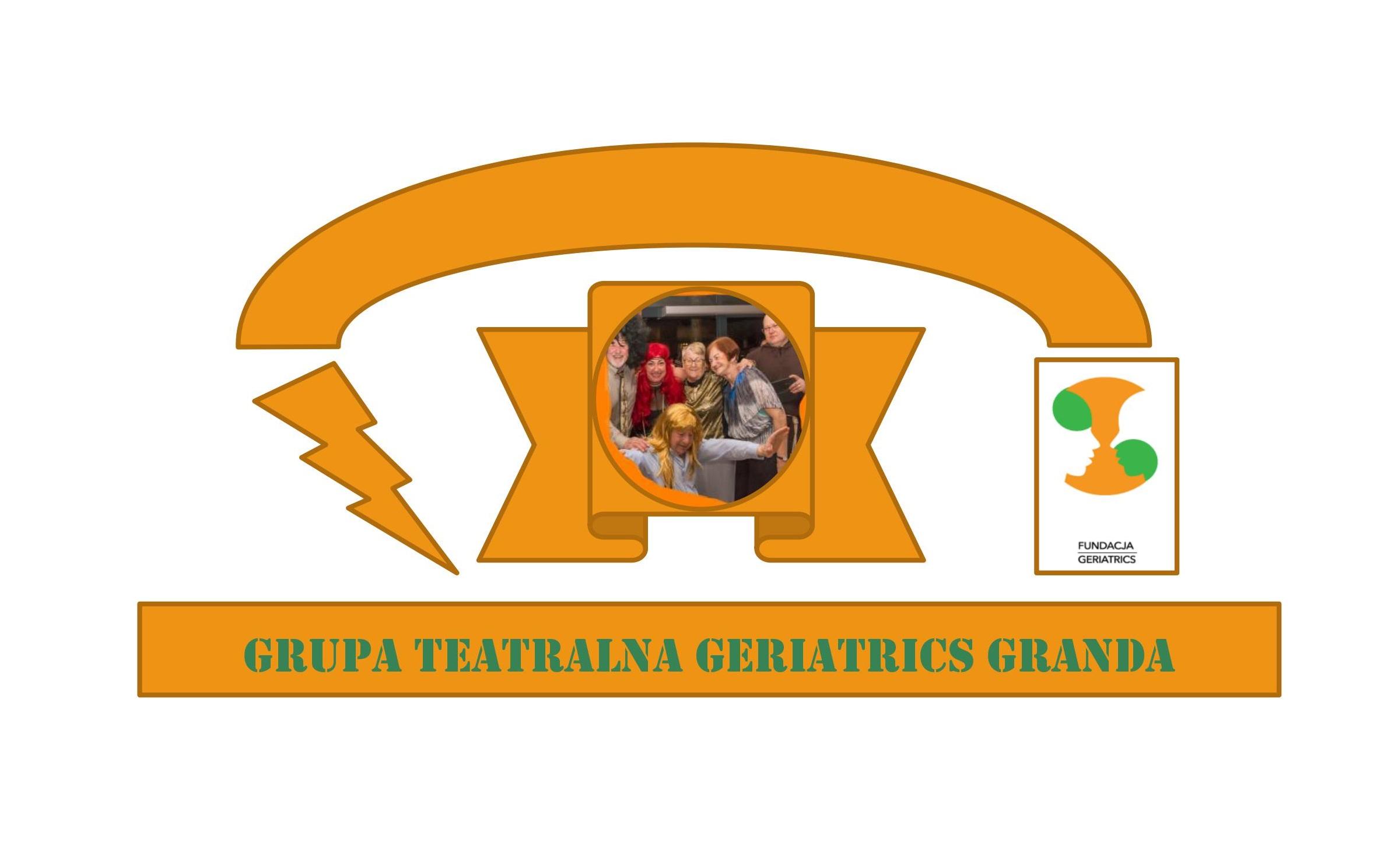 Zaproszenie na całoroczne zajęcia grupy teatralnej Geriatrics Granda.